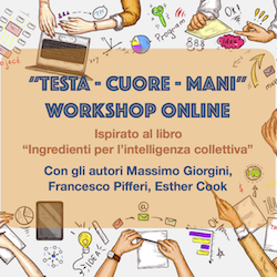 Workshop Ingredienti per intelligenza collettiva Testa Cuore Mani